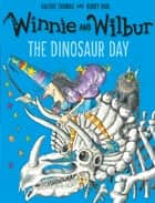 Winnie and Wilbur: The Dinosaur Day ebook by Valerie Thomas, Korky Paul
