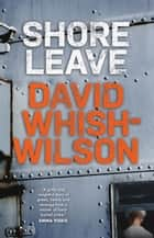 Shore Leave ebook by David Whish-Wilson