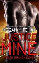 Justice Mine - A Base Branch Novel ebook by Megan Mitcham