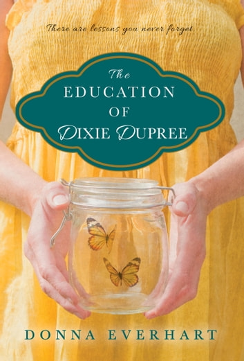 The Education of Dixie Dupree ebook by Donna Everhart