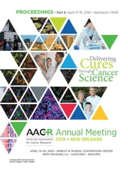 AACR 2016: Abstracts 1-2696 ebook by American Association for Cancer Research (AACR)