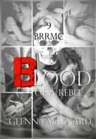 Blood Of A Rebel - Black Rebel Riders' MC, #9 eBook by Glenna Maynard