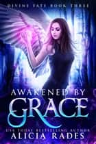 Awakened by Grace ebook by Alicia Rades