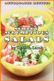 Simply Scrumptious Salads ebook by Debbie Larck