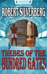 Thebes of the Hundred Gates ebook by Robert Silverberg