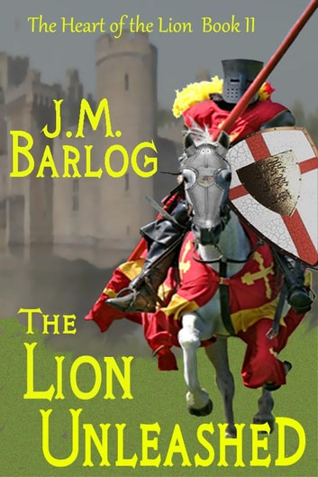The Lion Unleashed ebook by J. M. Barlog