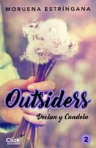 Outsiders 2. Declan y Candela ebook by Moruena Estríngana