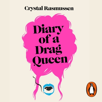 Diary of a Drag Queen audiobook by Crystal Rasmussen