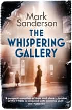 The Whispering Gallery ebook by
