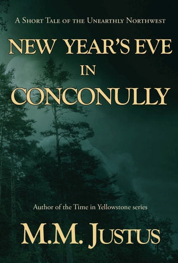 New Year's Eve in Conconully ebook by M. M. Justus