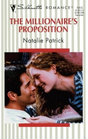 The Millionaire's Proposition ebook by Natalie Patrick