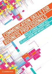Communication Skills for Business Professionals ebook by Phillip Cenere,Robert Gill,Celeste Lawson,Michael Lewis