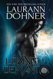 Loving Deviant - Cyborg Seduction, #9 ekitaplar by Laurann Dohner