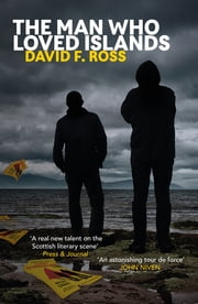 The Man Who Loved Islands ebook by David Ross