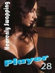 Player 28: Heavenly Swapping ebook by Leo Brigston