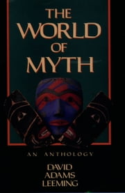 The World of Myth ebook by David Adams Leeming