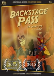 Backstage Pass: An Easy-English Adventure with 8 Different Endings ebook by Lesley Ito,Alice Carroll,Marcos Benevides