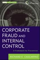 Corporate Fraud and Internal Control ebook by Richard E. Cascarino