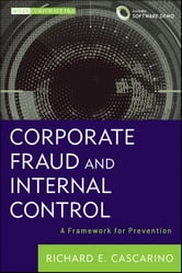 Corporate Fraud and Internal Control, + Software Demo - A Framework for Prevention ebook by Richard E. Cascarino
