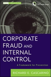 Corporate Fraud and Internal Control - A Framework for Prevention ebook by Richard E. Cascarino