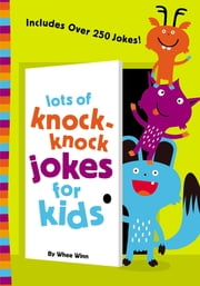 Lots of Knock-Knock Jokes for Kids ebook by Zondervan