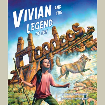 Vivian and the Legend of the Hoodoos audiobook by Terry Catasús Jennings,Phyllis Saroff