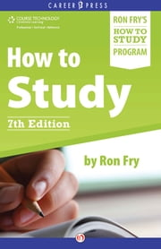 How to Study: Seventh Edition - Seventh Edition ebook by Ron Fry