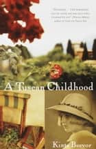 A Tuscan Childhood ebook by Kinta Beevor