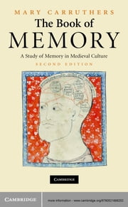 The Book of Memory - A Study of Memory in Medieval Culture ebook by Mary Carruthers