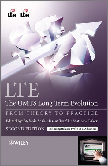 LTE - The UMTS Long Term Evolution - From Theory to Practice ebook by Stefania Sesia,Issam Toufik,Matthew Baker