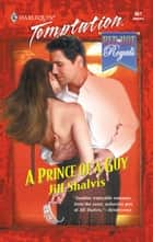 A Prince of a Guy (Mills & Boon Temptation) eBook by Jill Shalvis