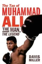 The Tao of Muhammad Ali ebook by Davis Miller