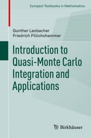 Introduction to Quasi-Monte Carlo Integration and Applications ebook by Gunther Leobacher,Friedrich Pillichshammer