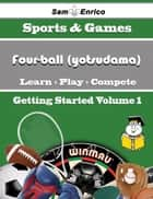 A Beginners Guide to Four-ball (yotsudama) (Volume 1) ebook by Terrell Silverman