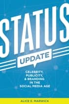 Status Update ebook by Alice E. Marwick