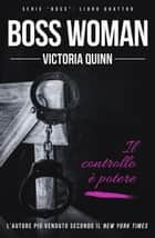 Boss Woman (Italian) - Boss, #4 ebook by Victoria Quinn