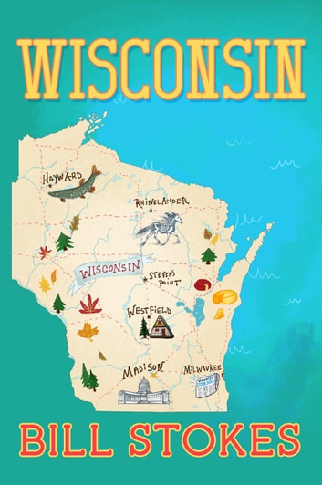 Wisconsin ebook by Bill Stokes