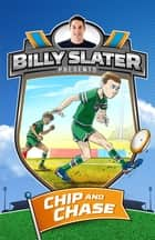 Billy Slater 4: Chip and Chase ebook by Patrick Loughlin, Billy Slater, Nahum Ziersch