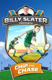 Billy Slater 4: Chip and Chase ebook by Patrick Loughlin,Billy Slater,Nahum Ziersch