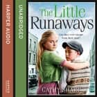 The Little Runaways (Halfpenny Orphans, Book 2) audiobook by Cathy Sharp