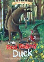 Little Red Riding Duck ebook by Charlotte Guillain