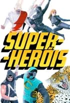 Super-Heróis ebook by Gerson Lodi-Ribeiro, Luiz Felipe Vasques