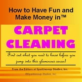 Career KNOWtes: Carpet Cleaning (How to Have Fun and Make Money in a Career You Love) ebook by Inc., Sparklesoup Studios,