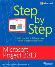 Microsoft Project 2013 Step by Step ebook by Chatfield, Carl