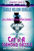 Cat in a Diamond Dazzle - A Midnight Louie Mystery ebook by Carole Nelson Douglas