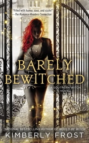 Barely Bewitched ebook by Kimberly Frost