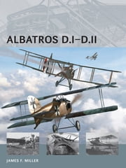 Albatros D.I–D.II ebook by James F. Miller,James F. Miller,Simon Smith,Mr Morshead,Peter Bull