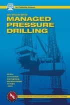 Managed Pressure Drilling ebook by Bill Rehm, Jerome Schubert, Arash Haghshenas,...