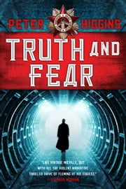 Truth and Fear ebook by Peter Higgins
