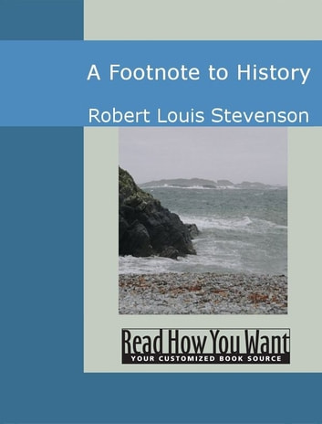 A Footnote To History ebook by Stevenson,Robert Louis